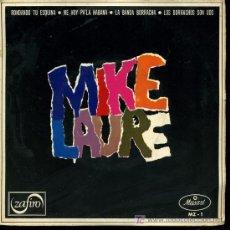 Discos de vinilo: MIKE LAURE - RONDANDO TU ESQUINA / ME VOY PA'LA HABANA / LA BANDA BORRACHA - EP 1966. Lote 18104272
