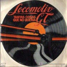 Discos de vinilo: SINGLE - LOCOMOTIV - TANTAS COSAS QUE NO QUERIA. Lote 6583041