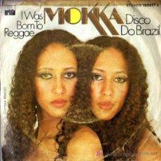 Discos de vinilo: SINGLE - MOKKA - I WAS BORN TO REGGAE. Lote 6583228