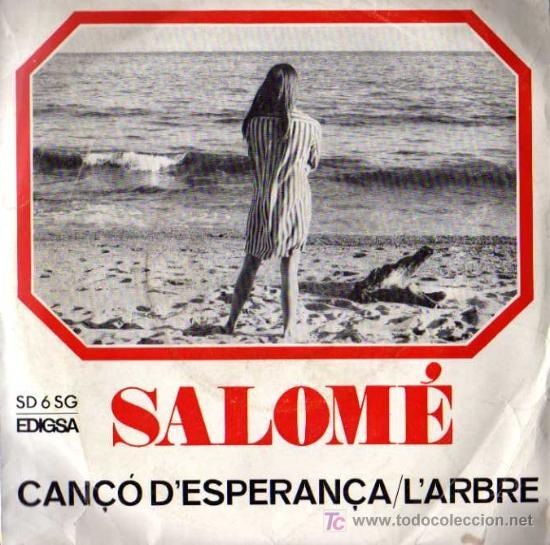 SINGLE - SALOME - CANÇO D'ESPERANÇA / L'ARBRE (Música - Discos - Singles Vinilo - Cantautores Españoles)