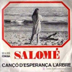 Discos de vinilo: SINGLE - SALOME - CANÇO D'ESPERANÇA / L'ARBRE. Lote 6603463