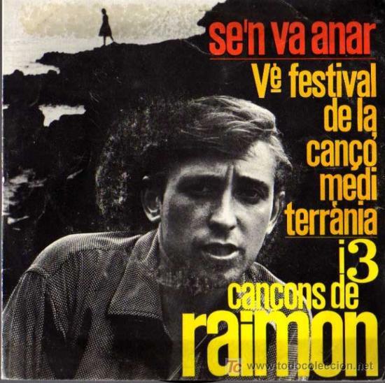 SINGLE - RAIMON - SE'N VA ANAR, V FESTIVAL CANÇO MEDITERRANIA (Música - Discos - Singles Vinilo - Cantautores Españoles)