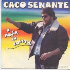 Discos de vinilo: CACO SENANTE(JUAN CARLOS SENANTE),A MOVER LA COLITA,DEL 88. Lote 6590683