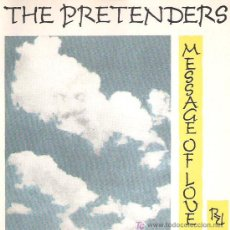 Discos de vinilo: THE PRETENDERS - MESSAGE OF LOVE / PORCELAIN ***1981. Lote 14139990