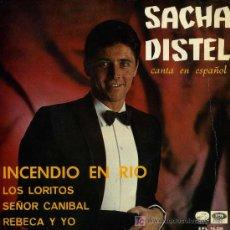 Discos de vinilo: SACHA DISTEL - INCENDIO EN EL RIO . Lote 6597704
