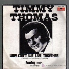 Discos de vinilo - Single TIMMY THOMAS - WHY CAN´T WE LIVE TOGETHER - 23602230