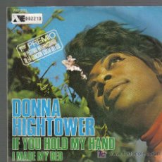 Discos de vinilo: SINGLE DONNA HIGHTOWER - IF YOU HOLD MY HAND. Lote 22041434