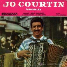 Discos de vinilo: JO COURTIN - PASODOBLES - GALLITO / DOCE CASCABELES / EL GATO MONTÉS / ESPAÑA CAÑÍ - EP 1961. Lote 6607684