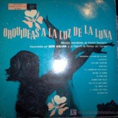 Discos de vinilo: LP- ORQUIDEAS A LA LUZ DE LA LUNA - MELODIAS DE VINCENT YOUMANS INTERPRETADAS POR GERI GALIAN . Lote 20358996