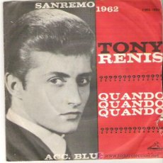 Discos de vinilo: TONY RENIS - QUANDO , QUANDO , QUANDO , QUANDO / BLUE *** SAN REMO 1962. Lote 11446091
