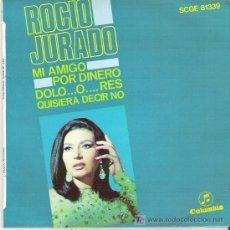 Discos de vinilo: ROCIO JURADO -MI AMIGO / POR DINERO / DOLO .... O... RES / QUISIERA DECIR NO **** COLUMBIA 1968. Lote 6663435
