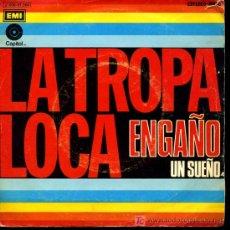 Discos de vinilo: LA TROPA LOCA - ENGAÑO / UN SUEÑO - 1973. Lote 27016781