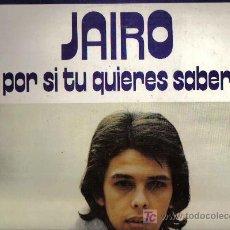 Discos de vinilo: LP JAIRO - POR SI TU QUIERES SABER. Lote 15626943