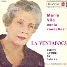 Discos de vinilo: MARIA VILA CONTA RONDALLES EP SELLO RCA VICTOR AÑO 1962 LA VENTAFOCS CUENTO INFANTIL EN CATALAN. Lote 6714352