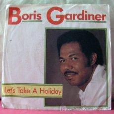 Discos de vinilo: BORIS GARDINER (LET'S TAKE A HOLIDAY - LOVERS REMEMBER) 1988. Lote 6717048