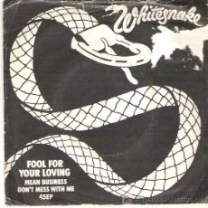 Discos de vinilo: WHITESNAKES - FOOL FOR YOUR LOVING /MEAN BUSINES /DONT MESS WITH YOU 1979. Lote 18666809
