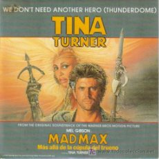 Disques de vinyle: BSO MAD MAX-TINA TURNER-WE DON´T NEED ANOTHER HERO SINGLE CAPITOL 1985. Lote 67119627