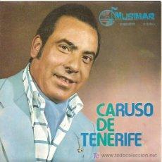 Discos de vinilo: CARUSO DE TENERIFE SINGLE SELLO MUSIMAR AÑO 1974 OJOS DE ESPAÑA Y GRANADA.. Lote 6766763
