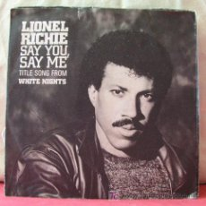 Discos de vinilo: LIONEL RICHIE ( SAY YOU, SAY ME - CAN'T SLOW DOWN ) TITLE SONG FROM WHITE NIGHTS 1983 SINGLE45. Lote 6774241