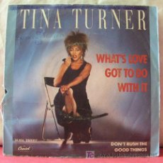 Discos de vinilo: TINA TURNER ( WHAT'S LOVE GOT TO DO WITH IT - DON'T RUSH THE GOOD THINGS ) 1984-EEC SINGLE45. Lote 6774253