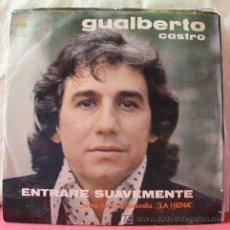 Discos de vinilo: GUALBERTO CASTRO ( ENTRARE SUAVEMENTE - AYER AMOR ) ...TEMA DE LA TELENOVELA LA HIENA MEXICO-1973. Lote 6784172