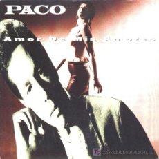Discos de vinilo: PACO - AMOR DE MIS AMORES - ENVIO GRATIS. Lote 6789600