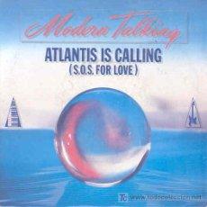 Discos de vinilo: MODERN TALKING - ATLANTIS IS CALLING - SINGLE ALEMÁN DE 1986. Lote 6794940