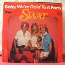 Discos de vinilo: SWAT (DISCO - BABY WE'RE GOING TO A PARTY). Lote 102332703