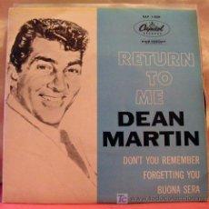 Discos de vinilo: DEAN MARTIN (RETURN TO ME - DON'T YOU REMEMBER? - FORGETTING YOU - BUONA SERA) USA EP45. Lote 6809786