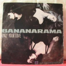 Discos de vinilo: BANARAMA (ONLY YOUR LOVE - ONLY YOUR LOVE INSTRUMENTAL). Lote 6810216