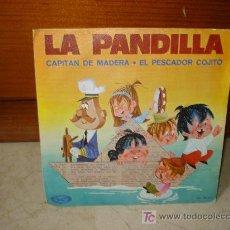 Discos de vinilo: LA PANDILLA - CAPITÁN DE MADERA. Lote 6846323