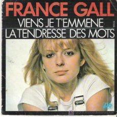Discos de vinilo: FRANCE GALL - VIENS JE T`EMMENE / LA TENDRESSE DES MOTS ATLANTIC / WEA ***1978. Lote 6898680