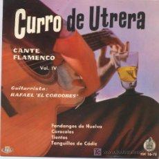 Discos de vinilo: CURRO DE UTRERA,CANTE FLAMENCO VOL 4. Lote 6902755
