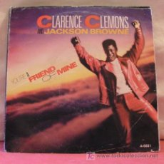 Discos de vinilo: CLARENCE CLEMONS AND JACKSON BROWNE ( YOU'RE A FRIEND OF MINE - LET THE MUSIC SAY IT ) 1985 SINGLE. Lote 6907979