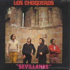 Discos de vinilo: LOS CHOQUEROS,SEVILLANAS. Lote 25064011