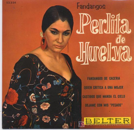 PERLITA DE HUELVA,FANDANGOS (Música - Discos - Singles Vinilo - Flamenco, Canción española y Cuplé)