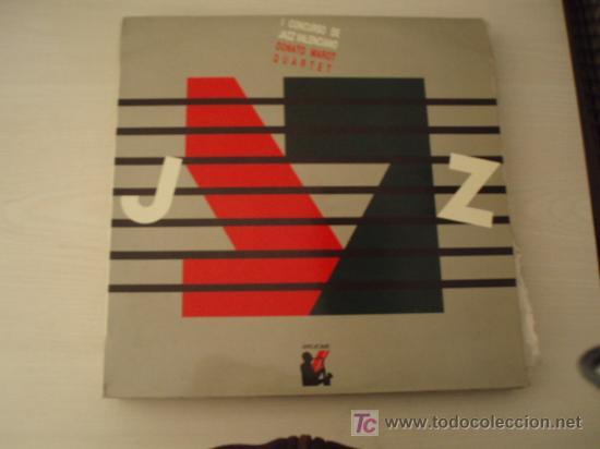 RARO LP. DONATO MAROT QUARTET. I CONCURSO DE JAZZ VALENCIANO. AÑO 1988. DISCO PROMOCIONAL. (Música - Discos - LP Vinilo - Jazz, Jazz-Rock, Blues y R&B)