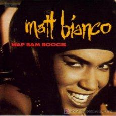 Discos de vinilo: MATT BIANCO-WAP BAM BOOGIE SINGLE VINILO WEA 1990. Lote 7044207