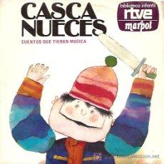 Discos de vinilo: CASCANUECES CUENTOS QUE TIENEN MUSICA RTVE. SINGLE SELLO RCA AÑO 1977. Lote 7089812