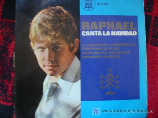 (026) RAPHAEL - CANTA LA NAVIDAD- 4 CANCIONES- 45 R.P.M.(E.P.) (Música - Discos de Vinilo - EPs - Solistas Españoles de los 70 a la actualidad)