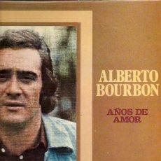 Discos de vinilo: ALBERTO BOURBON LP SELLO RCA VICTOR AÑO 1974 AÑOS DE AMOR. Lote 7119403