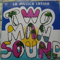 Discos de vinilo: TWO MAN SOUND / LA MUSICA LATINA. Lote 21866240