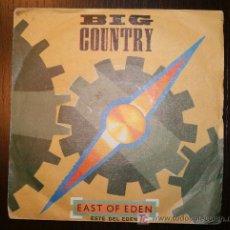 Discos de vinilo: SINGLE - BIG COUNTRY - EAST OF EDEN - FONOGRAM - 1984. Lote 7228783
