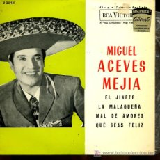 Discos de vinilo: MIGUEL ACEVES MEJIA - EL JINETE / LA MALAGUEÑA / MAL DE AMORES / QUE SEAS FELIZ - EP 1962. Lote 7185325