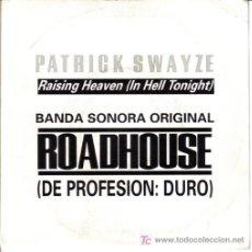 Discos de vinilo: PATRICK SWAYZE-BSO ROADHOUSE-SPAIN SINGLE. Lote 7306158