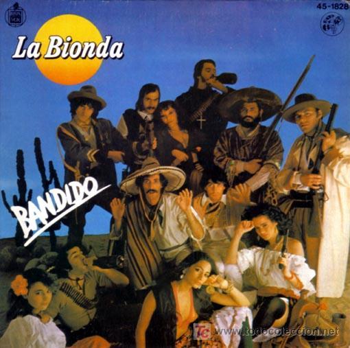 LA BIONDA-BANDIDO (Música - Discos - Singles Vinilo - Pop - Rock - Extranjero de los 70)