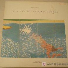 Discos de vinilo: LP. JUAN MARTIN. PAINTER IN SOUND. AÑO 1986.EXCELENTE CONSERVACION!!!!!!!. Lote 9242412