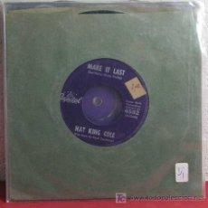 Discos de vinilo: NAT KING COLE ( TAKE A FOOL'S ADVICE - MAKE IT LAST ) SINGLE 45. Lote 7276577