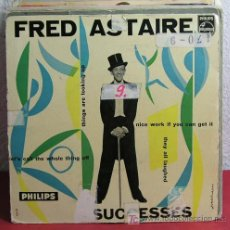 Discos de vinilo: FRED ASTAIRE (NICE WORK IF YOU CAN GET IT - THEY ALL LAUGHED - THINGS ARE LOOKING UP - ...) EP45. Lote 7286597