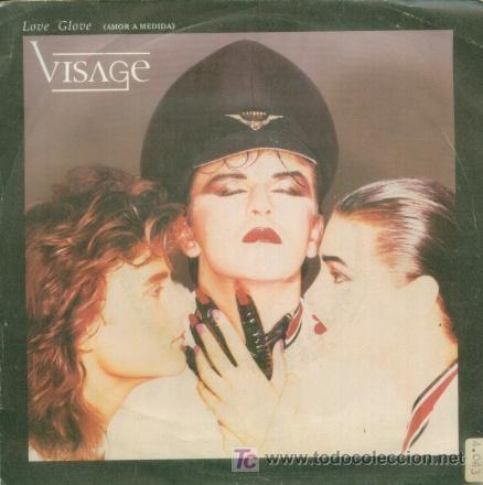 VISAGE - LOVE GLOVE - SINGLE RARO EDICION ESPAÑOLA DE 1984 (Música - Discos - Singles Vinilo - Techno, Trance y House)
